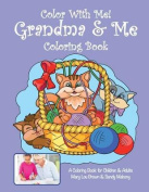 Color with Me! Grandma & Me Coloring Book