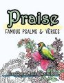 Praise: Famous Psalm and Verses Bible Quotes Adult Coloring Book