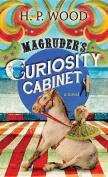 Magruder's Curiosity Cabinet [Large Print]