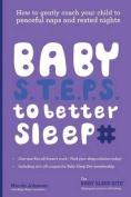 Baby S.T.E.P.S. to Better Sleep