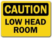 Caution Sign - Low Head Room - 25cm x 36cm OSHA Safety Sign