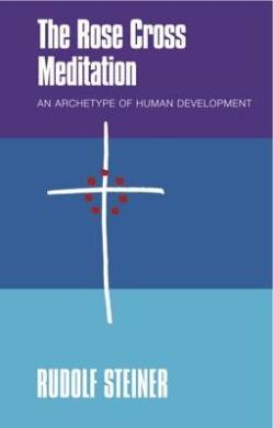 The Rose Cross Meditation: An Archetype of Human Development