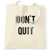 Don't Quit Do It! Motivational Inspirational Positive Message Shopping Carrier Tote Bag