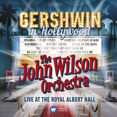 Gershwin in Hollywood: Live at the Royal Albert Hall *