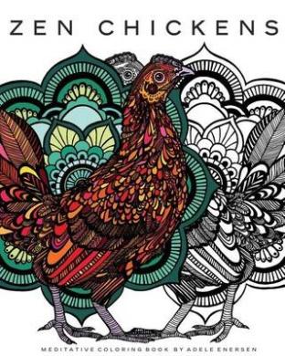Zen Chickens: Meditative Coloring Book