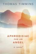 Aphrodisiac for an Angel