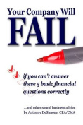 Your Company Will Fail If You Can't Answer These 5 Basic Financial Questions Correctly