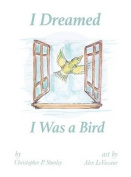I Dreamed I Was a Bird