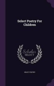Select Poetry for Children