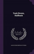 Yank Brown, Halfback