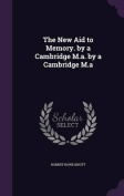 The New Aid to Memory. by a Cambridge M.A. by a Cambridge M.a