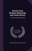 Stories from Heathen Mythology and Greek History