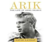 Arik: The Life of Ariel Sharon [Audio]