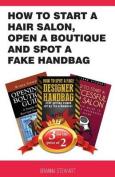 How to Start a Hair Salon, Open a Boutique and Spot a Fake Handbag