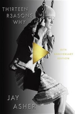 Th1rteen R3asons Why: 10th Anniversary Edition