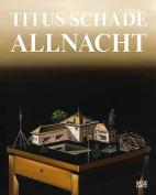 Titus Schade: Allnacht