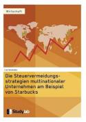 Die Steuervermeidungsstrategien Multinationaler Unternehmen Am Beispiel Von Starbucks [GER]