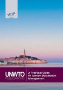 A Practical Guide to Tourism Destination Management