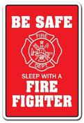 SLEEP WITH A FIRE FIGHTER Novelty Sign fireman hat gift firefighter truck sex