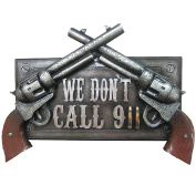 We Don't Call 911 Sculpted Resin Warning Sign Plaque With Faux 57 Revolvers
