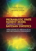 Probabilistic Finite Element Model Updating Using Bayesian Statistics