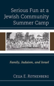 Serious Fun at a Jewish Community Summer Camp
