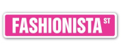 FASHIONISTA Street Sign clothes lover fashion horse shopper shopping
