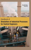 Handbook of Simulation of Industrial Processes for Control Engineers