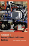 Handbook of Control of Fuel Cell Power Systems