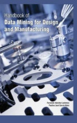 Handbook of Data Mining for Design and Manufacturing