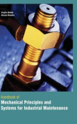 Handbook of Mechanical Principles and Systems for Industrial Maintenance