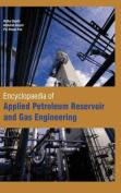 Encyclopaedia of Applied Petroleum Reservoir and Gas Engineering
