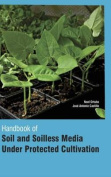 Handbook of Soil and Soilless Media Under Protected Cultivation