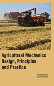 Agricultural Mechanics : Design, Principles and Practice