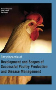 Encyclopaedia of Development and Scopes of Successful Poultry Production and Disease Management