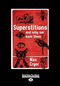 Superstitions and Why We Have Them  [Large Print]