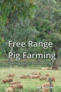 Free Range Pig Farming - Starting Out in Pastured Pigs