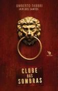 Clube Das Sombras [POR]