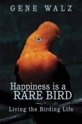 Happiness Is a Rare Bird