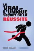 Le Vrai Et L'Unique Secret de La Reussite [FRE]