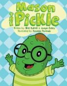 Mason the Pickle