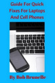 Guide for Quick Fixes for Laptops and Cell Phones