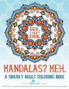 The Snarky Mandala Adult Coloring Book