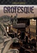 Grotesque (Tartan House)