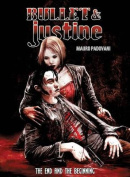 Bullet & Justine  : The End and the Beginning