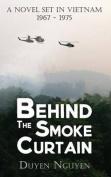 Behind the Smoke Curtain