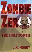 Zombie Zero: The First Zombie