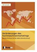 Veranderungen Des Suchmaschinenmarketings Im Kontext Der Mobilen Entwicklung [GER]