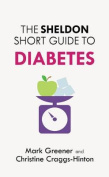 The Sheldon Short Guide to Diabetes