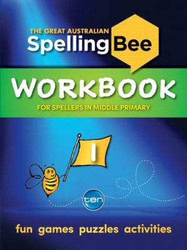 The Great Australian Spelling Bee: Workbook 1 by Macquarie Dictionary.